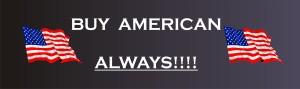 Buy American ALWAYS